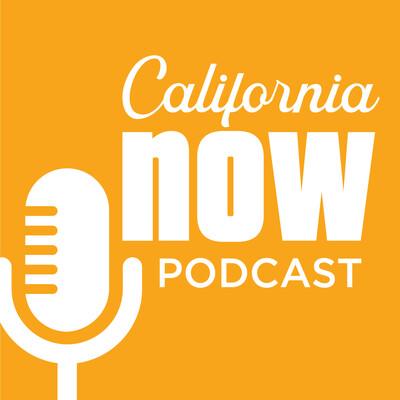 California Now Podcast