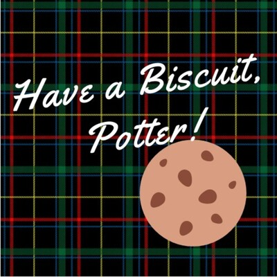 Have a Biscuit, Potter!