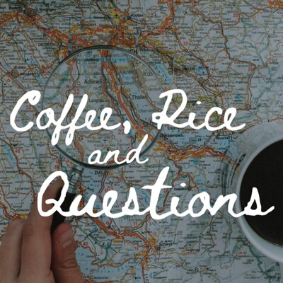 Coffee, Rice & Questions