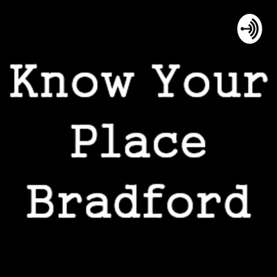 Know Your Place Bradford