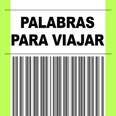 PALABRAS PARA HACER VIAJAR