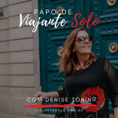 Papo de Viajante Solo com Denise Tonin