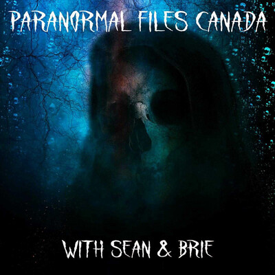 Paranormal Files Canada's Podcast
