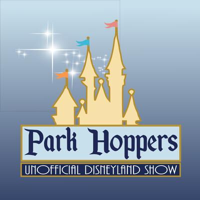 Park Hoppers Unofficial Disneyland Show