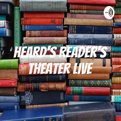 Heard's Reader's Theater Live