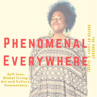 Phenomenal Everywhere with Lacey C.