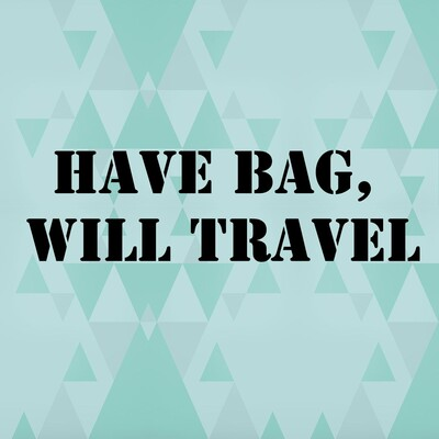 Have Bag, Will Travel
