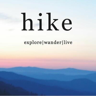 Hike: Explore | Wander | Live
