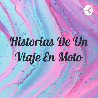 Historias De Un Viaje En Moto