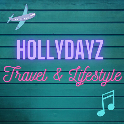 HollyDayz - Travel & Lifestyle