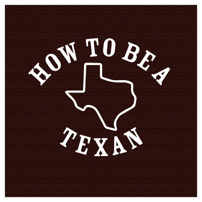 How to be a Texan