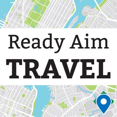 Ready Aim Travel
