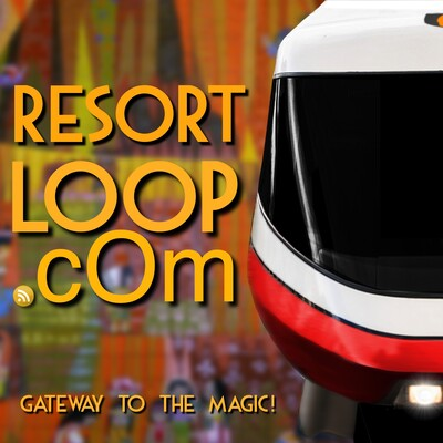 ResortLoop.com - A Walt Disney World Podcast!