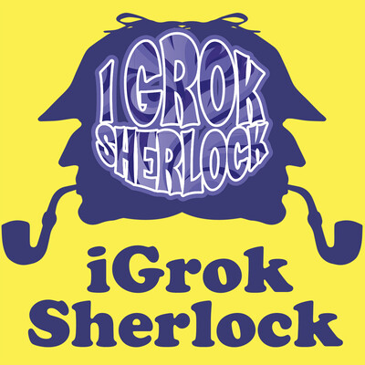 I Grok Sherlock
