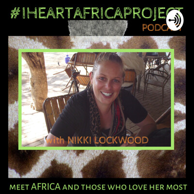 I Heart Africa Project Podcast