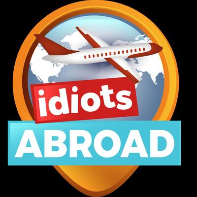 Idiots Abroad