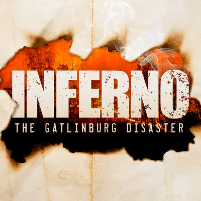 Inferno | The Gatlinburg Disaster
