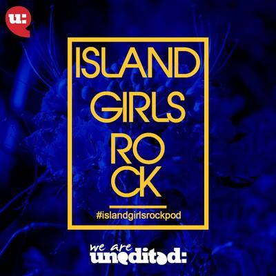 Island Girls Rock Podcast