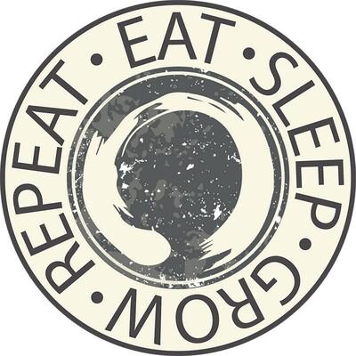 Eat Sleep Grow Repeat