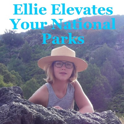 Ellie Elevates Your National Parks