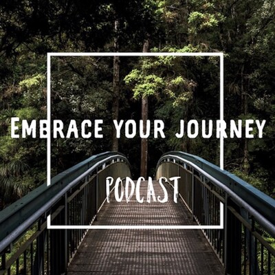 Embrace Your Journey Podcast