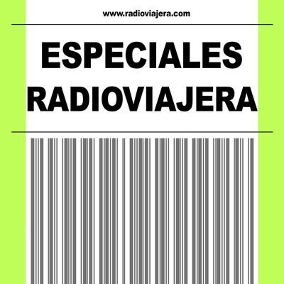 Especiales Destinos de Viaje en RadioViajera