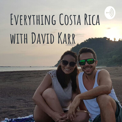 Everything Costa Rica with David Karr
