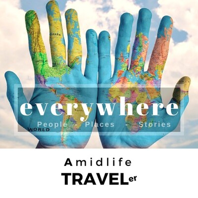 EVERYWHERE TRAVEL: Amidlife Traveler