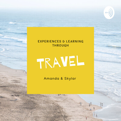 Experiences & Learning Through Travel