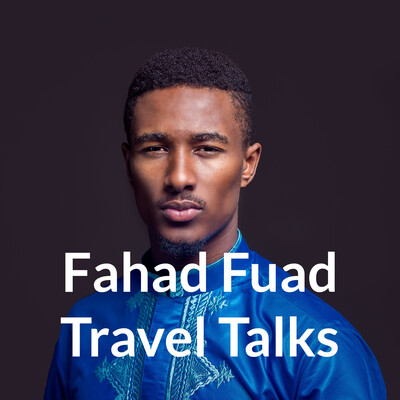 Fahad Fuad Travel Talks