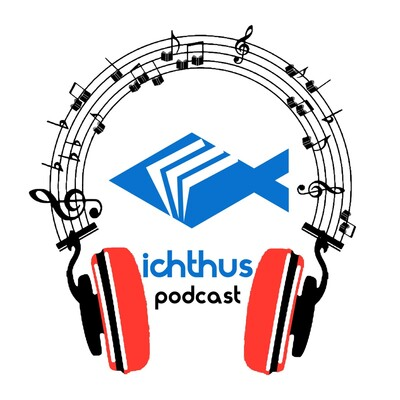Ichthus Podcast