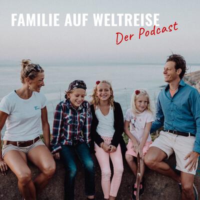 Familie auf Weltreise -Der Podcast