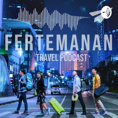 Fertemanan Travel Podcast