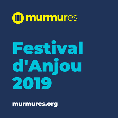 Festival d'Anjou 2019 - Murmures