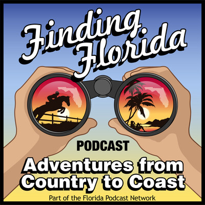 Finding Florida Podcast Has Adventures from Country to Coast