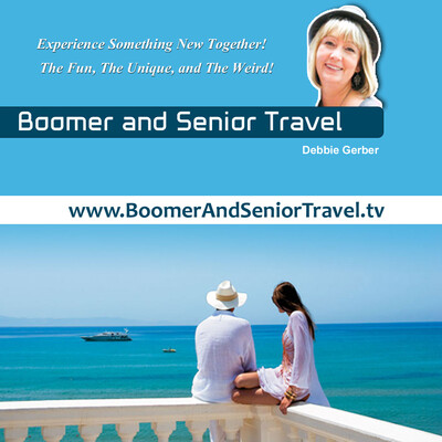 Boomer And Senior Travel TV with Debbie Gerber