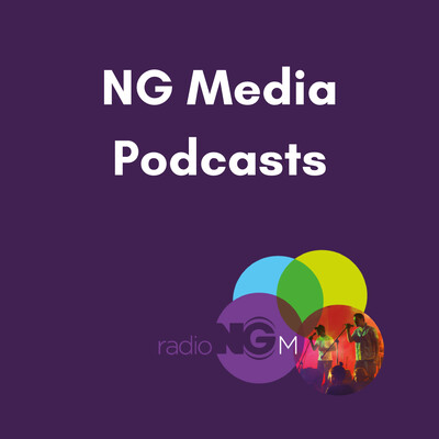 NG Media Podcasts