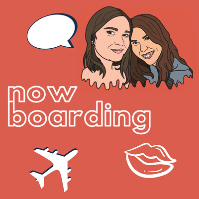 Now Boarding: The Life & Travel Podcast