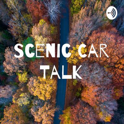 Scenic Car Talk