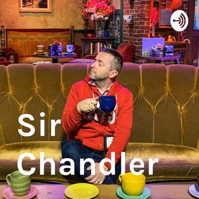 Sir Chandler podcast