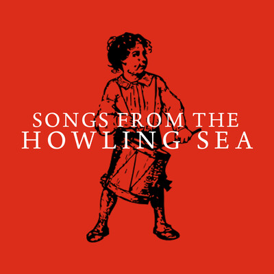Songs From The Howling Sea