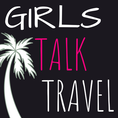 Girls Talk Travel