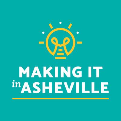 Making It in Asheville