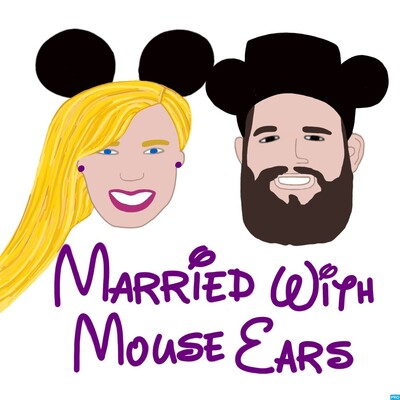 Married with Mouse Ears: A Disney World Podcast