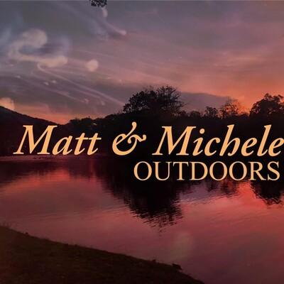 Matt and Michele Outdoors