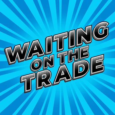 Waiting on the Trade