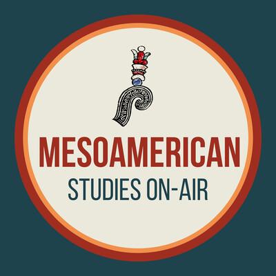 Mesoamerican Studies On-Air