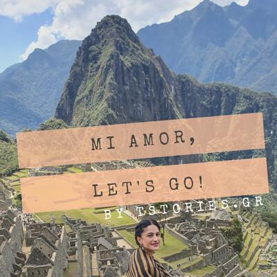 Mi Amor, Let's Go!
