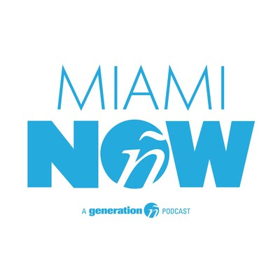 Miami Now: a generation ñ podcast