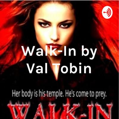 Walk-In by Val Tobin